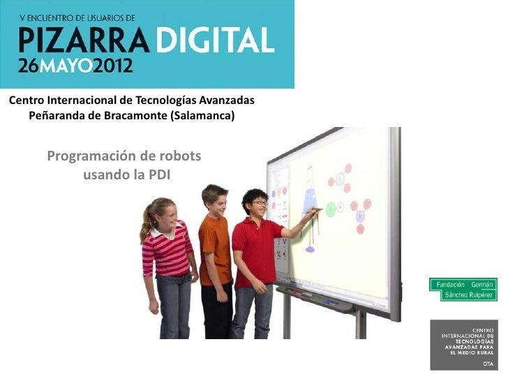 Centro Internacional de Tecnologías Avanzadas   Peñaranda de Bracamonte (Salamanca)      Programación de robots           ...