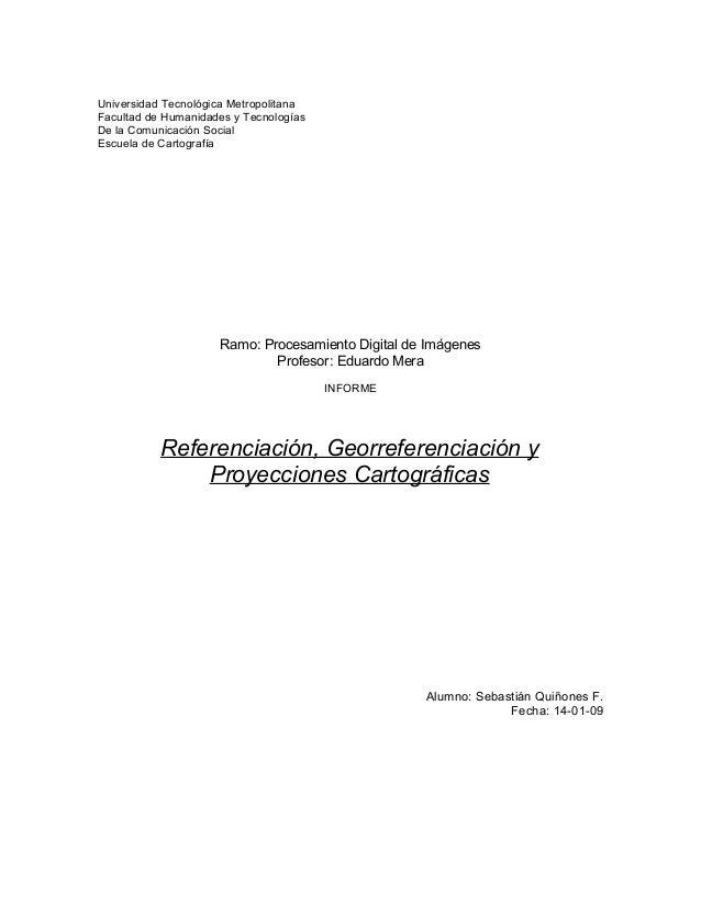 Universidad Tecnológica MetropolitanaFacultad de Humanidades y TecnologíasDe la Comunicación SocialEscuela de Cartografía ...