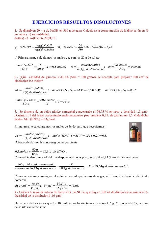 EJERCICIOS RESUELTOS DISOLUCIONES 1.- Se disuelven 20 = g de NaOH en 560 g de agua. Calcula a) la concentración de la diso...
