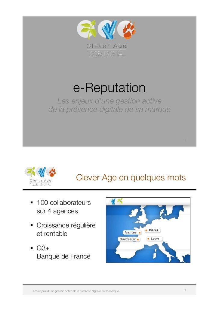 """e-Reputation!               Les enjeux dune gestion active!             de la présence digitale de sa marque""""             ..."""