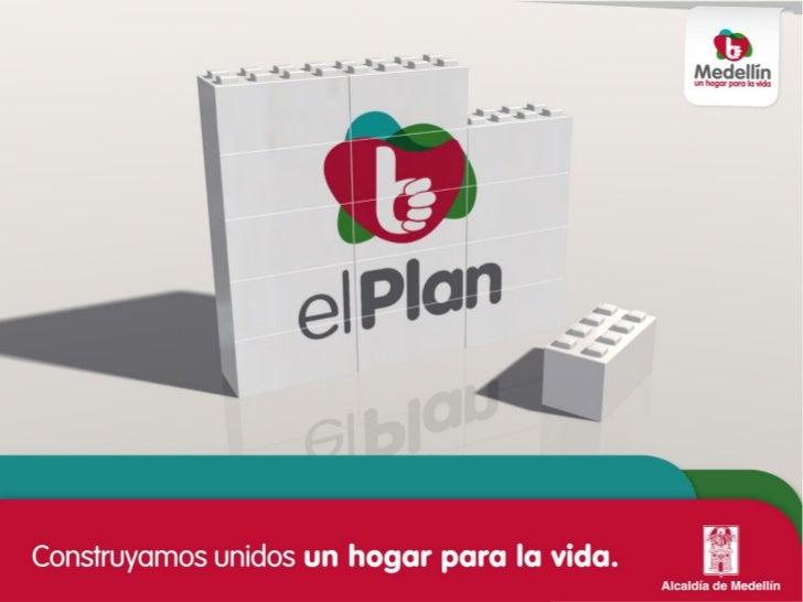 Plan de Desarrollo    2012-2015 Medellín: un hogar para la vida