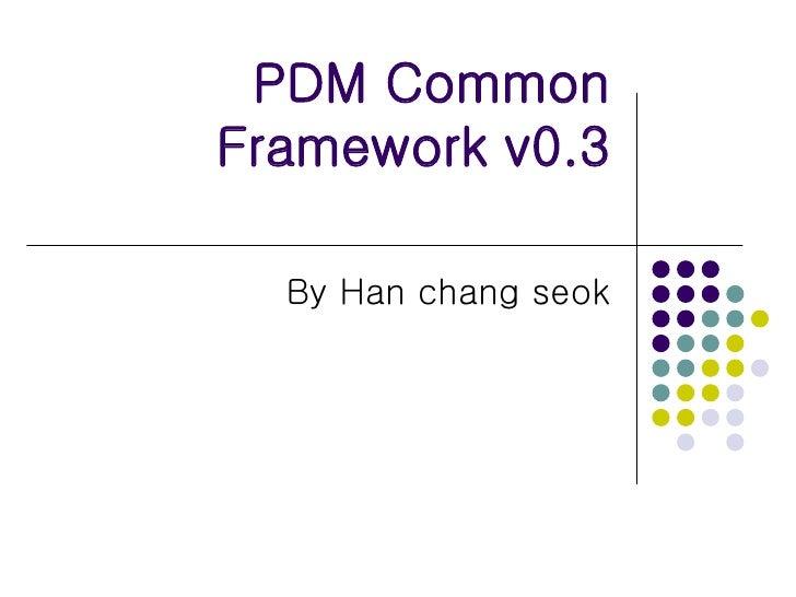 Pdm Common Framework Version 0.3