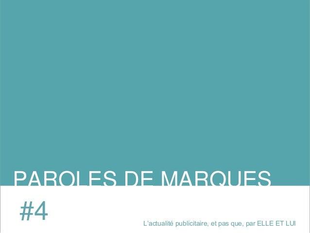 PAROLES DE MARQUES  #4 L'actualité publicitaire, et pas que, par ELLE ET LUI