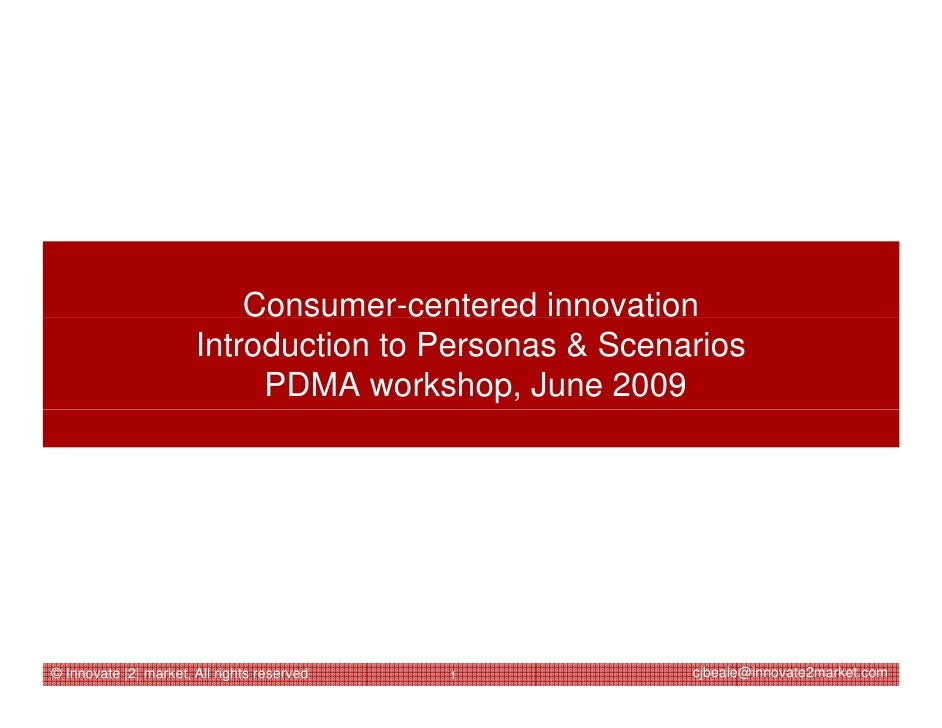 Consumer-centered innovation                        Introduction to Personas & Scenarios                             PDMA ...