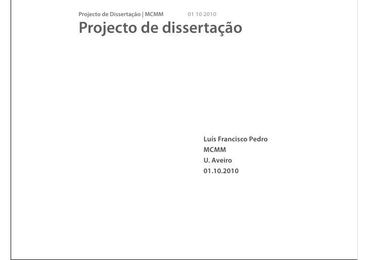 Projecto de Dissertação | MCMM   01 10 2010  Projecto de dissertação                                           Luís Franci...
