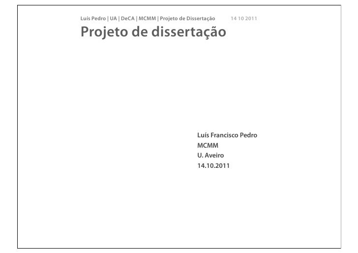 Luís Pedro | UA | DeCA | MCMM | Projeto de Dissertação   14 10 2011Projeto de dissertação                                 ...