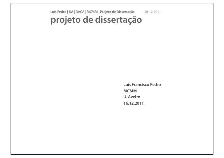 Luís Pedro | UA | DeCA | MCMM | Projeto de Dissertação   16 12 2011projeto de dissertação                                 ...