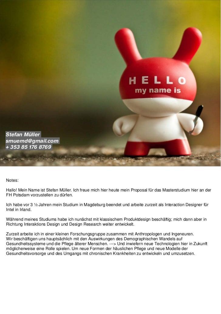Stefan Müllersmuemd@gmail.com+ 353 85 176 8769Notes:Hallo! Mein Name ist Stefan Müller. Ich freue mich hier heute mein Pro...