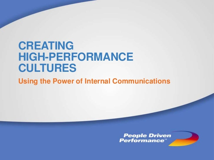 CREATINGHIGH-PERFORMANCECULTURESUsing the Power of Internal Communications