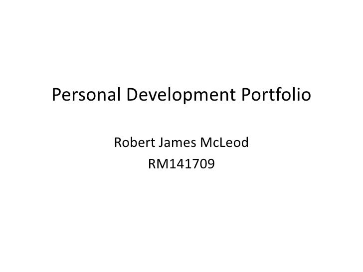 Personal Development Portfolio       Robert James McLeod           RM141709