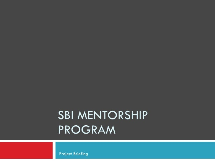 SBI MENTORSHIP PROGRAM Project Briefing