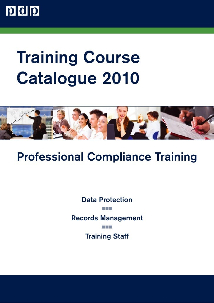 Training Course Catalogue 2010    Professional Compliance Training              Data Protection           Records Manageme...