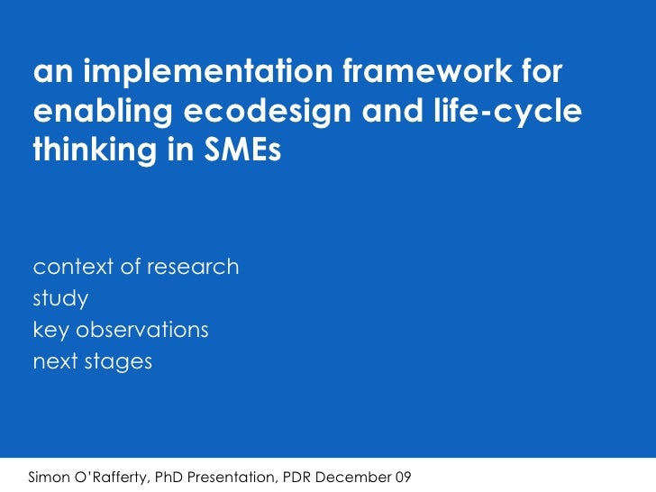 <ul><li>an implementation framework for enabling ecodesign and life-cycle thinking in SMEs </li></ul><ul><li>context of re...