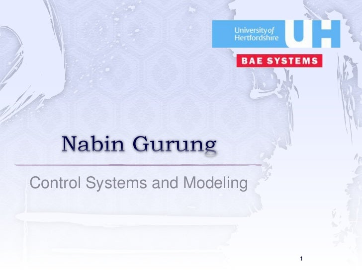 NabinGurung<br />Control Systems and Modeling<br />1<br />