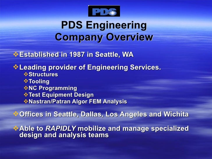 PDS Engineering Company Overview <ul><ul><li>Established in 1987 in Seattle, WA  </li></ul></ul><ul><ul><li>Leading provid...