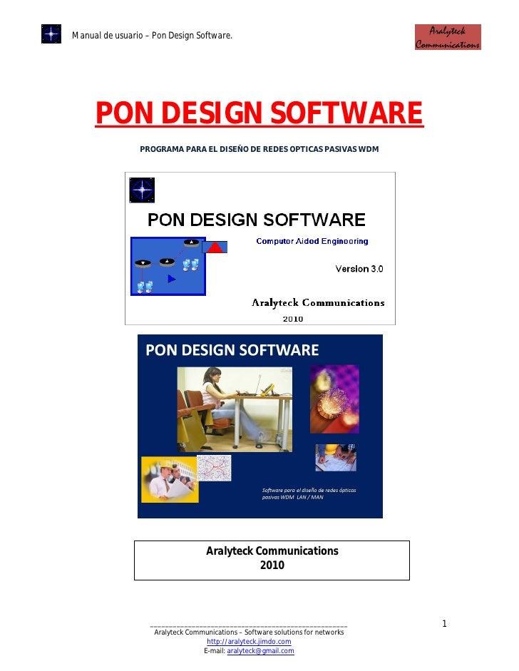 Manual de usuario – Pon Design Software.          PON DESIGN SOFTWARE                 PROGRAMA PARA EL DISEÑO DE REDES OPT...