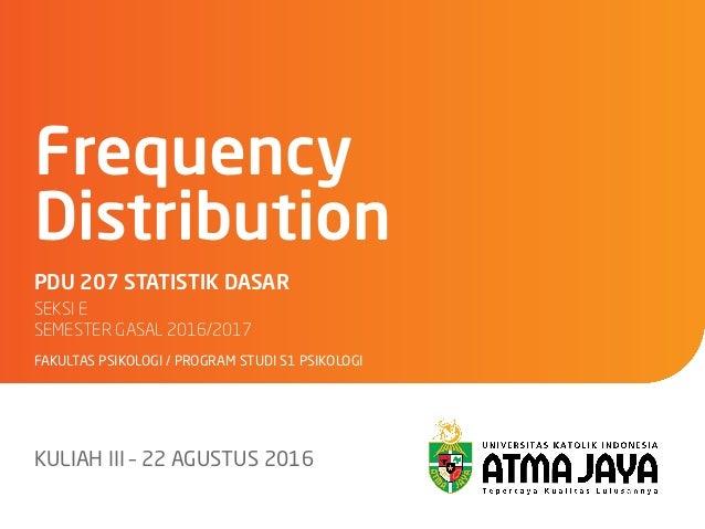 PDU 207 Basic Statistics: Frequency Distribution
