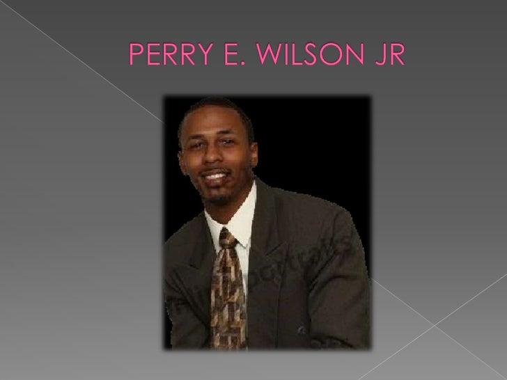 PERRY E. WILSON JR<br />