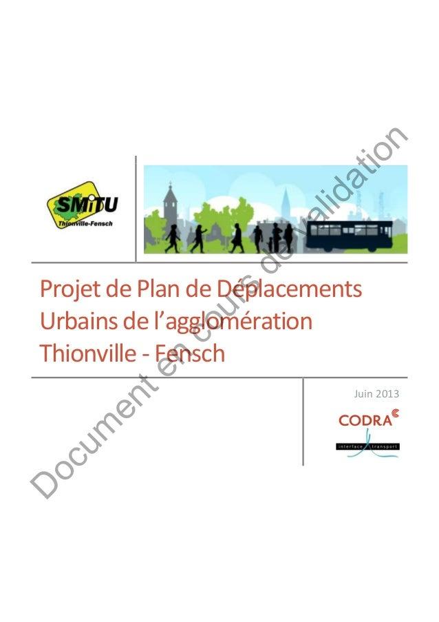 Projet de Plan de Déplacements Urbains de l'agglomération Thionville - Fensch Juin 2013 D ocum enten cours de validation