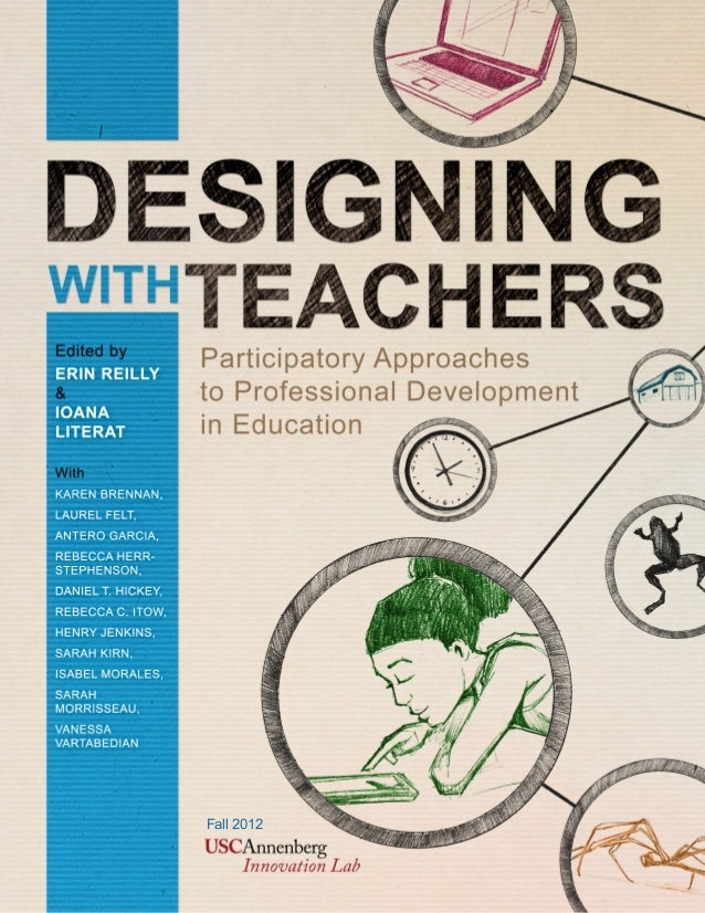 Designing with Teachers: Participatory Models of Professional Development