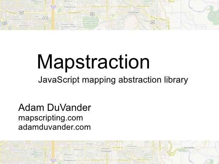 Mapstraction JavaScript mapping abstraction library Adam DuVander mapscripting.com adamduvander.com