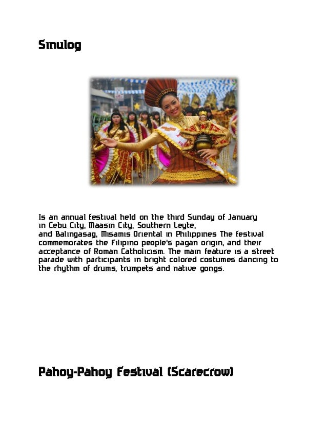 Sinulog Is an annual festival held on the third Sunday of January in Cebu City, Maasin City, Southern Leyte, and Balingasa...