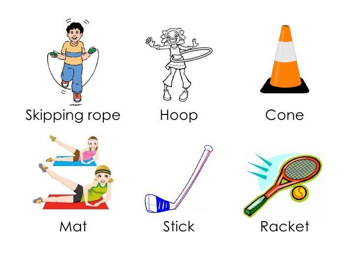 Skipping rope   Hoop    Cone    Mat         Stick   Racket