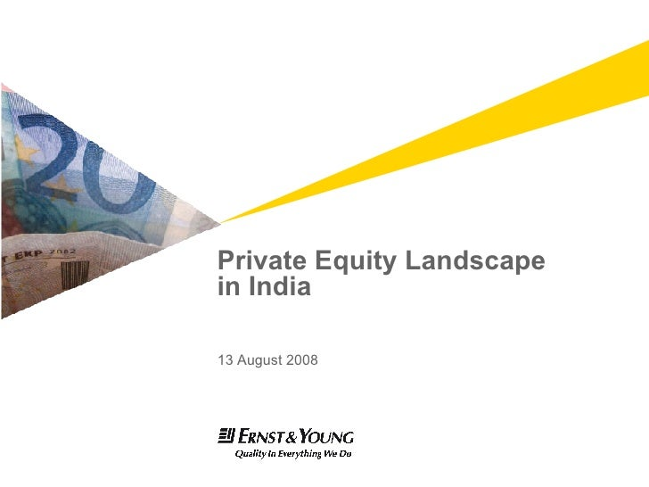 Private Equity Landscape  in India 13 August 2008