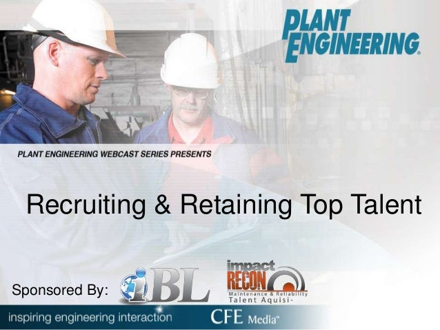 Recruiting & Retaining Top Talent Sponsored By: