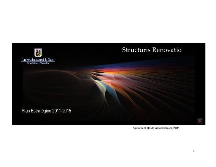 Structuris RenovatioPlan Estratégico 2011-2015                                Versión al 04 de noviembre de 2011        ...