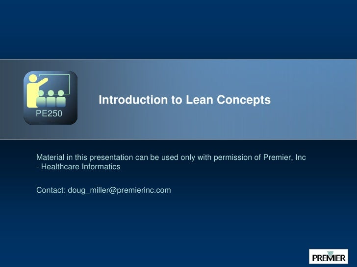 Introduction to Lean Concepts<br />Material in this presentation can be used only with permission of Premier, Inc - Health...