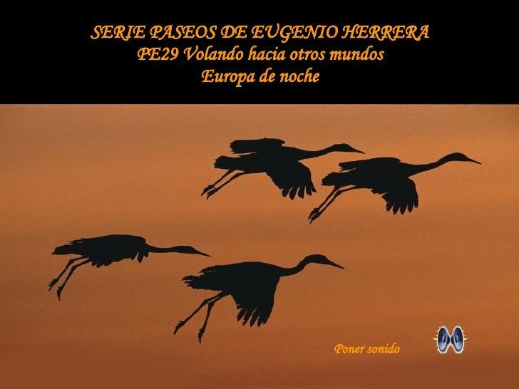 SERIE PASEOS DE EUGENIO HERRERA PE29 Volando hacia otros mundos Europa de noche Poner sonido