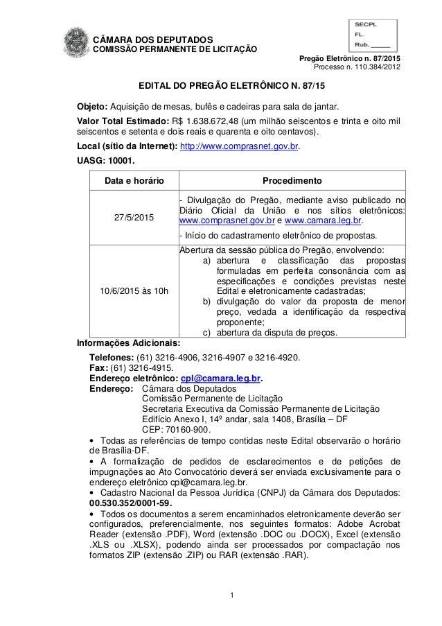 CÂMARA DOS DEPUTADOS COMISSÃO PERMANENTE DE LICITAÇÃO Pregão Eletrônico n. 87/2015 Processo n. 110.384/2012 1 EDITAL DO PR...