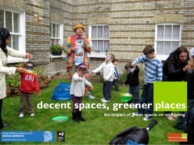 decent spaces, greener placesthe impact of green spaces on well-being