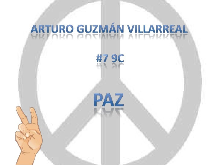 Arturo guzmánvillarreal<br />#7 9c <br />paz<br />