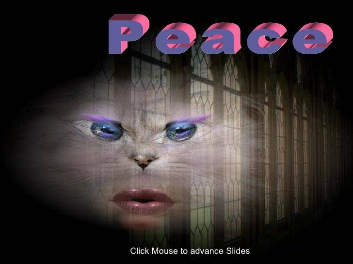 Peace Click Mouse to advance Slides