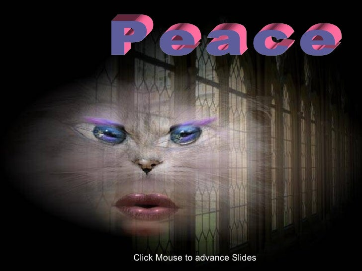Peace Click Mouse to advance Slides