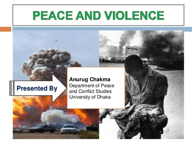 Anurug Chakma               Department of PeacePresented By   and Conflict Studies               University of Dhaka