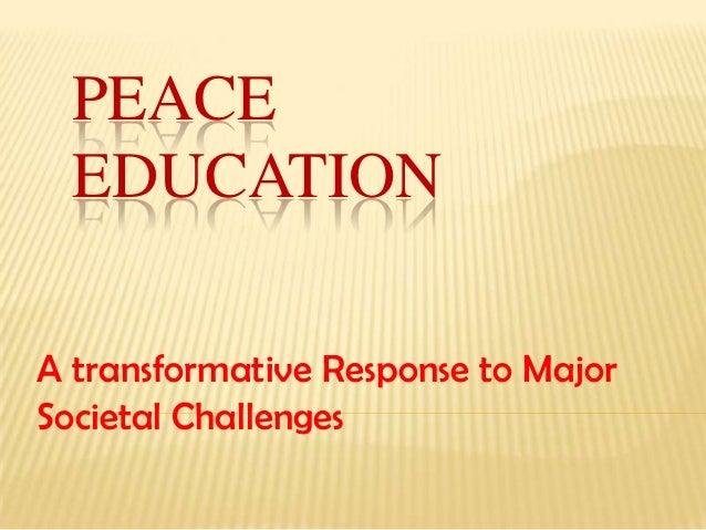 Peace Education (A Transformative Response to Major Societal Challenges)