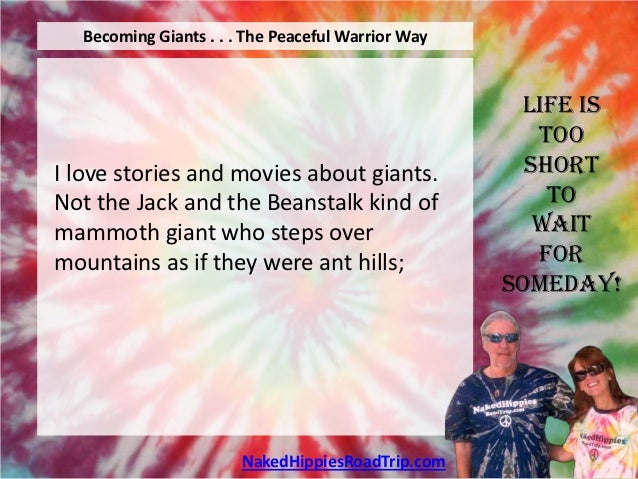 Becoming Giants . . . The Peaceful Warrior Way                                                    Life is                 ...