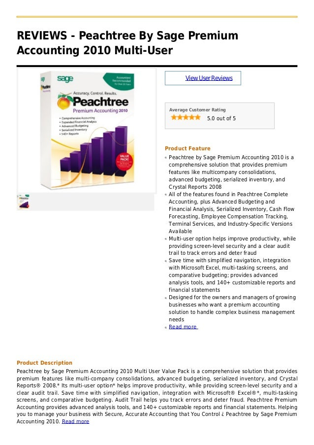 REVIEWS - Peachtree By Sage PremiumAccounting 2010 Multi-UserViewUserReviewsAverage Customer Rating5.0 out of 5Product Fea...