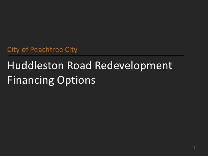 City of Peachtree CityHuddleston Road RedevelopmentFinancing Options                                1