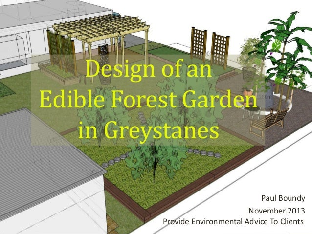 Design of an Edible Forest Garden in Greystanes Paul Boundy November 2013 Provide Environmental Advice To Clients