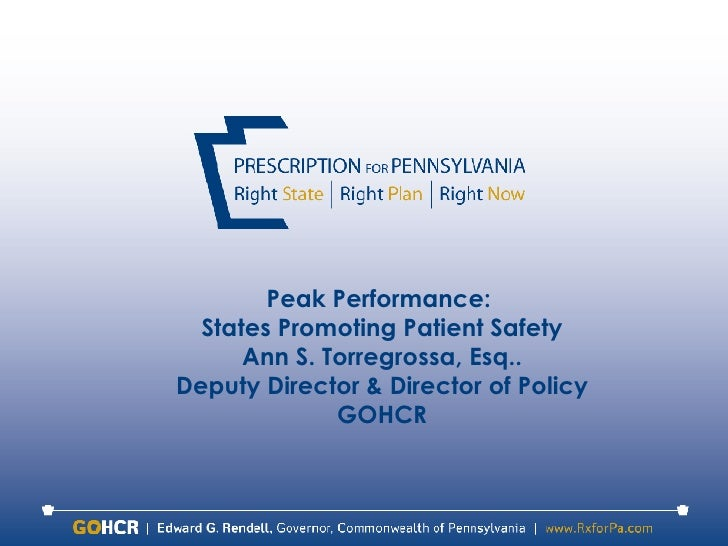 Prescription for Pennsylvania Peak Performance:  States Promoting Patient Safety Ann S. Torregrossa, Esq.. Deputy Director...