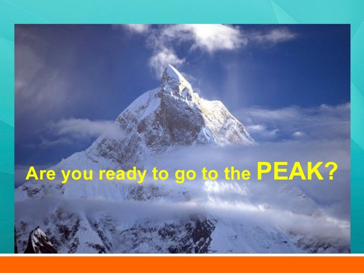 Are you ready to go to the  PEAK?