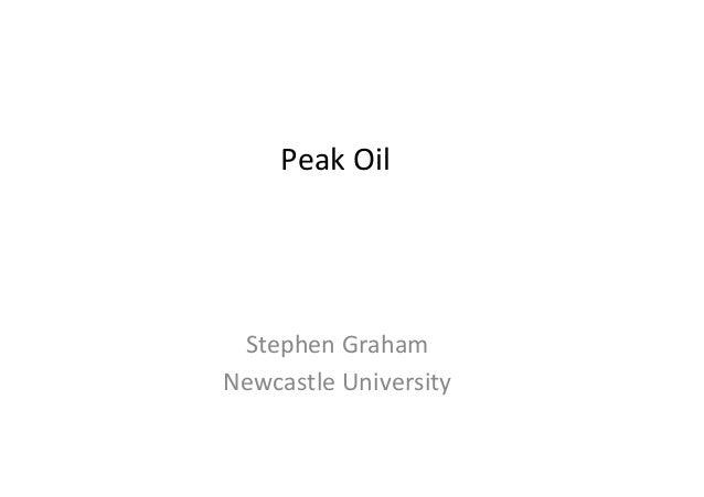 Peak  Oil            Stephen  Graham   Newcastle  University