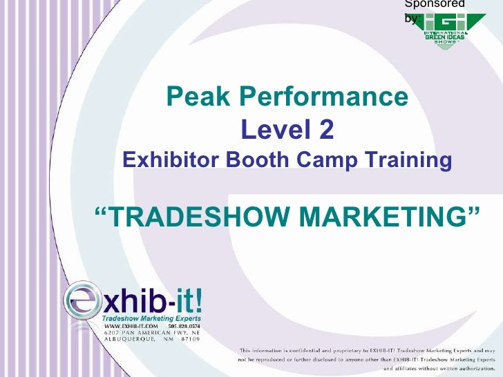 "Peak Performance Level 2 Exhibitor Booth Camp Training "" TRADESHOW MARKETING"" Sponsored by:"