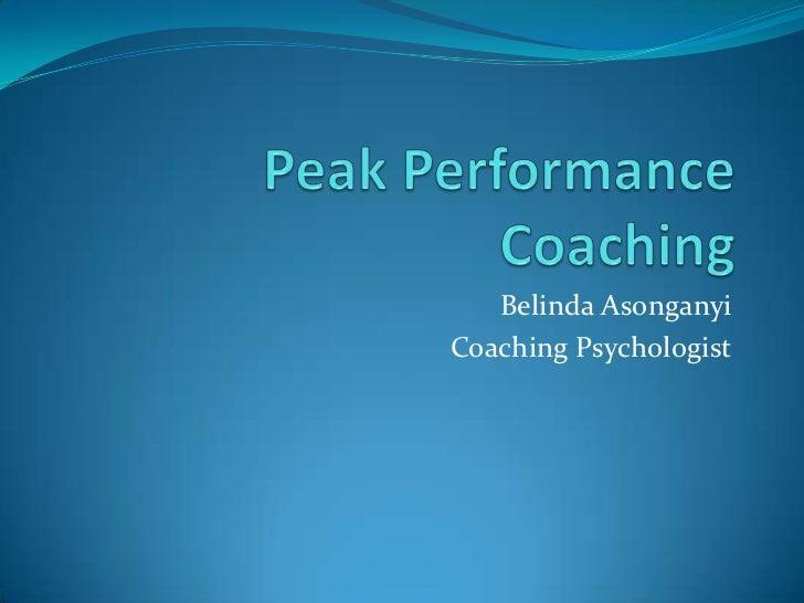 Peak Performance Coaching<br />Belinda Asonganyi<br />Coaching Psychologist<br />