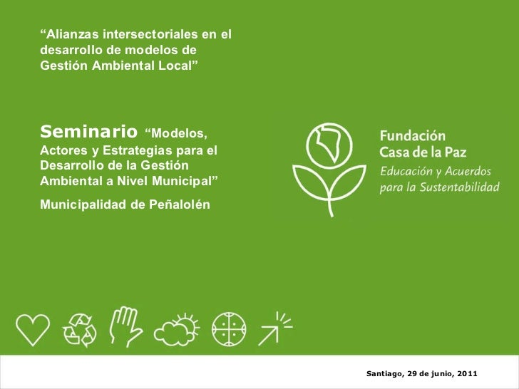 """"""" Alianzas intersectoriales en el desarrollo de modelos de Gestión Ambiental Local"""" Seminario   """"Modelos, Actores y Estrat..."""