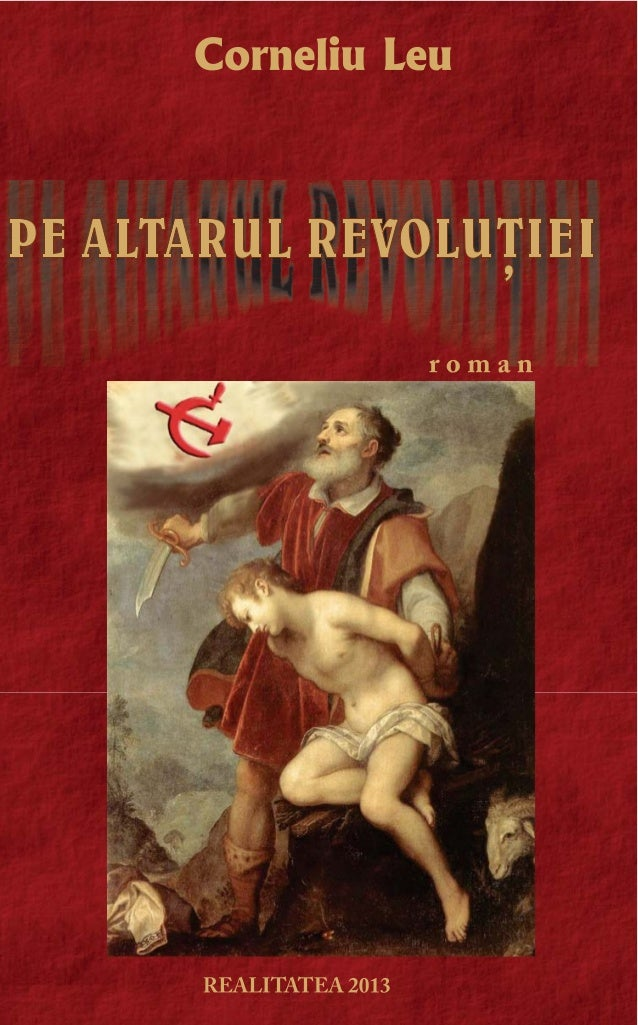 Pe altarul revolutiei , autor Corneliu Leu